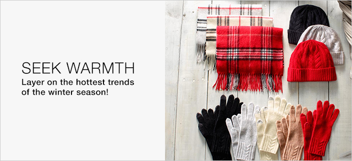 Seek Warmth, Layer on the hottest trends of the winter season!