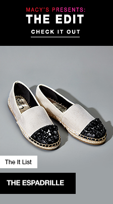 Macy's Presents: The Edit, Check it out, The It List, The Espadrille