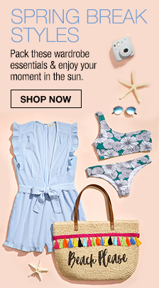 Spring Break Styles, Pack these wardrobe essentials and enjoy your moment in the sun, Shop now