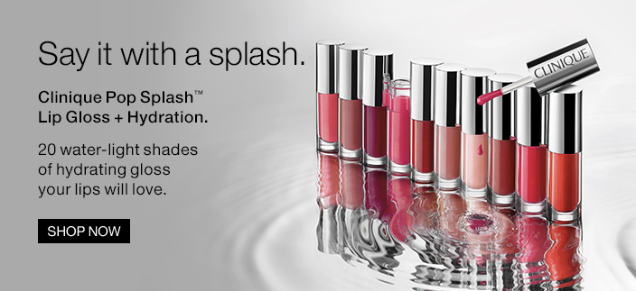 Say it with a splash, Clinique Pop splash, Lip Gloss+Hydration, Shop Now