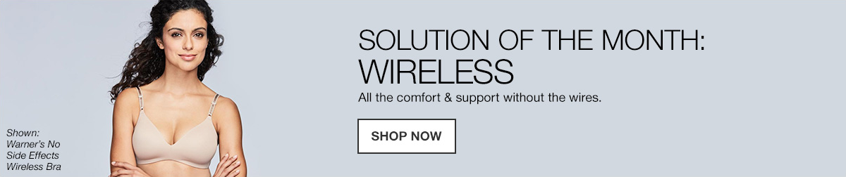 Solution of the Month: Wireless All the comfort and support without the wires, Shop now