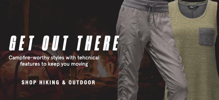Get out There, Campfire-worthy styles with technical features to keep you moving, Shop Hiking and Outdoor