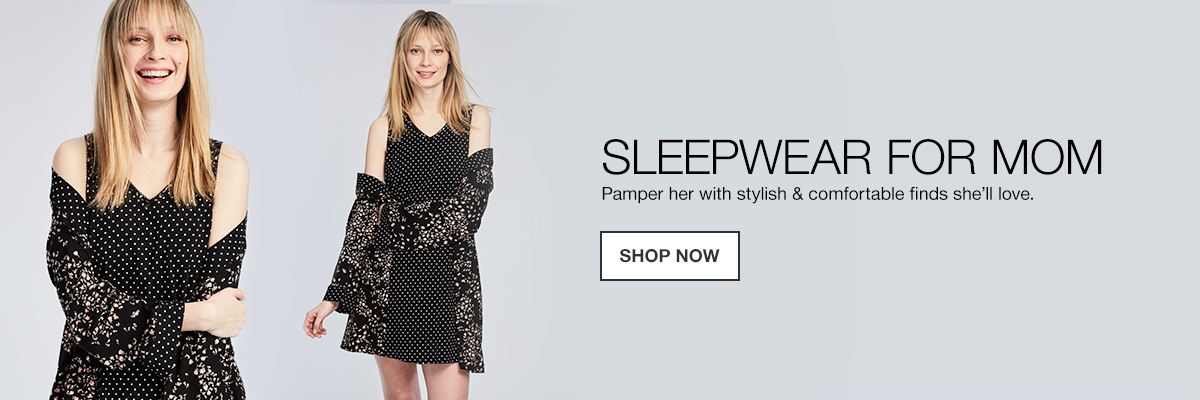Sleepwear for Mom, Pamper her with stylish and comfortable finds she'll love, Shop Now