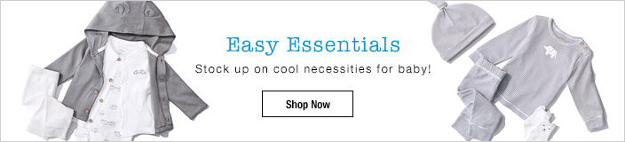 Easy Essentials, Stock up on cool necessities for baby! Shop Now