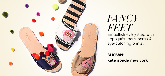 Fancy Feet, Embellish every step with appliques, pom-poms and eye-catching prints, Shown: kate spade new york