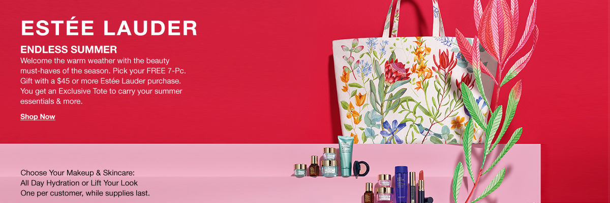 Estee Launder Endless Summer, Welcome the warm with the beauty must- haves of the season, Pick your Free 7- Pc, Gift with a $45 or more Estee Lauder purchase, You get an Exclusive Tote to carry your summer essentials and more, Choose Your Makeup