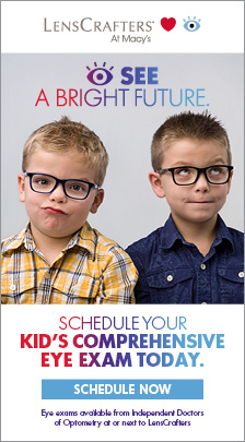 LensCrafters at Macy's, See a Bright Future, Schedule Your, Kid's Comprehensive Eye Exam Today, Schedule now