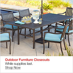 Outdoor Furniture Closeouths, While supplies last, Shop now