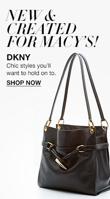 New and Created for Macy's! Dkny, Chic styles you'll want to hold on to, Shop now
