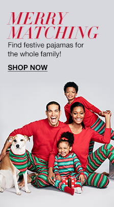 Merry Matching, Find festive pajamas for the whole family! Shop now