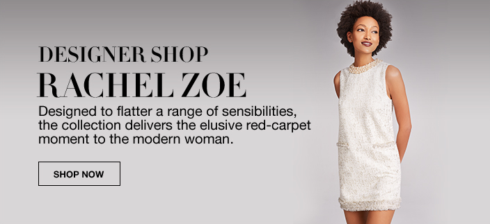 Designer Shop, Rachel Zoe, Designed to flatter a range of sensibilities, the collection delivers the elusive red-carpet moment to the modern women, Shop now