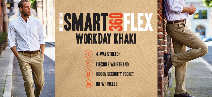 Introducing Smart 360 Flex Workday Khaki, 4-way Stretch, Flexible waistband, Hidden Security Pocket, No Wrinkles