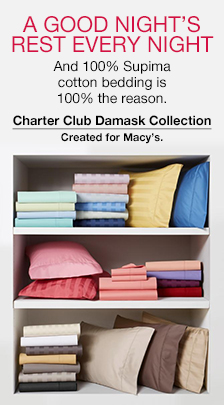 A Good Night's Rest Every Night, And 100 percent Supima cotton bedding is 100 percent the reason, Charter Club Damask Collection