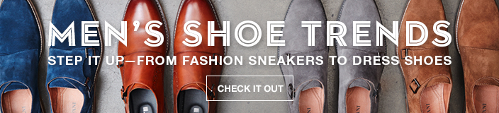 Men's Shoe Trends, Step it up-From Fashion Sneakers to Dress Shoes, Check it out