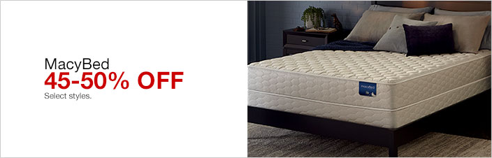 MacyBed 45-50 percent off Select styles