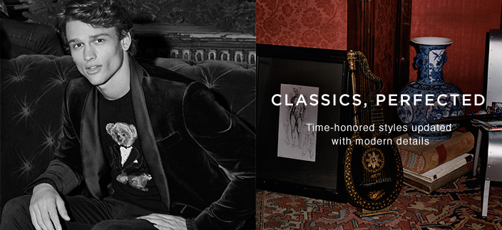 Classics, Perfected, Time-honored styles updated with modern details