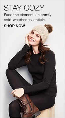 Stay Cozy Face the elements in comfy cold-weather essentials, Shop Now