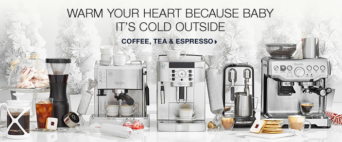 Warm Your Heart Because Baby It's Cold Outside, Coffee, Tea and Espresso