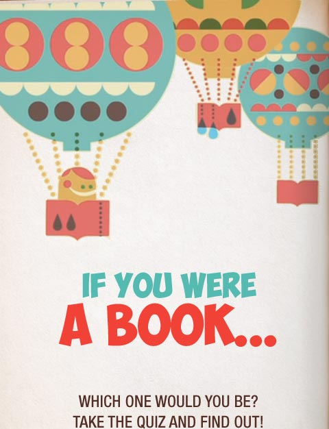 If you were a book... which one would you be? Take the quiz and find out!