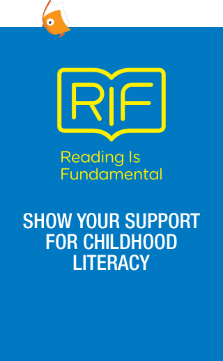 Reading Is Fundamental. Show Your Support for Childhood Literacy