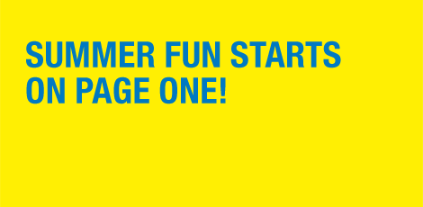 Summer Fun Starts On page One!