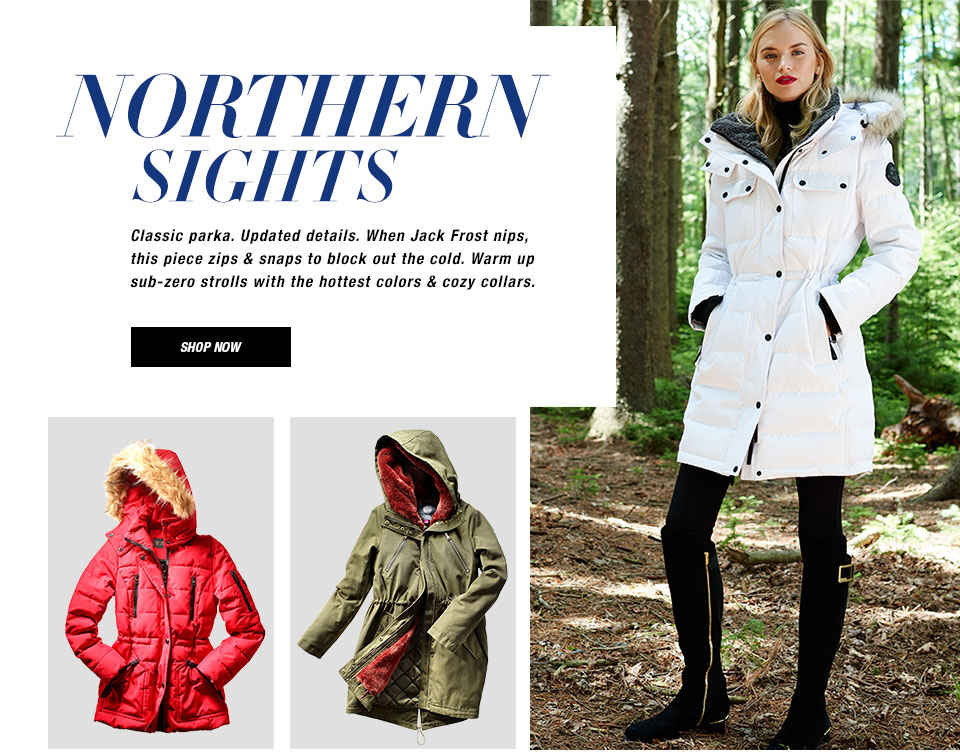 Northern Sights. Classic parka. Updated details. When Jack Frost nips, this piece zips and snaps to block out the cold. Warm up sub-zero strolls with the hottest colors and cozy collars. Shop now.