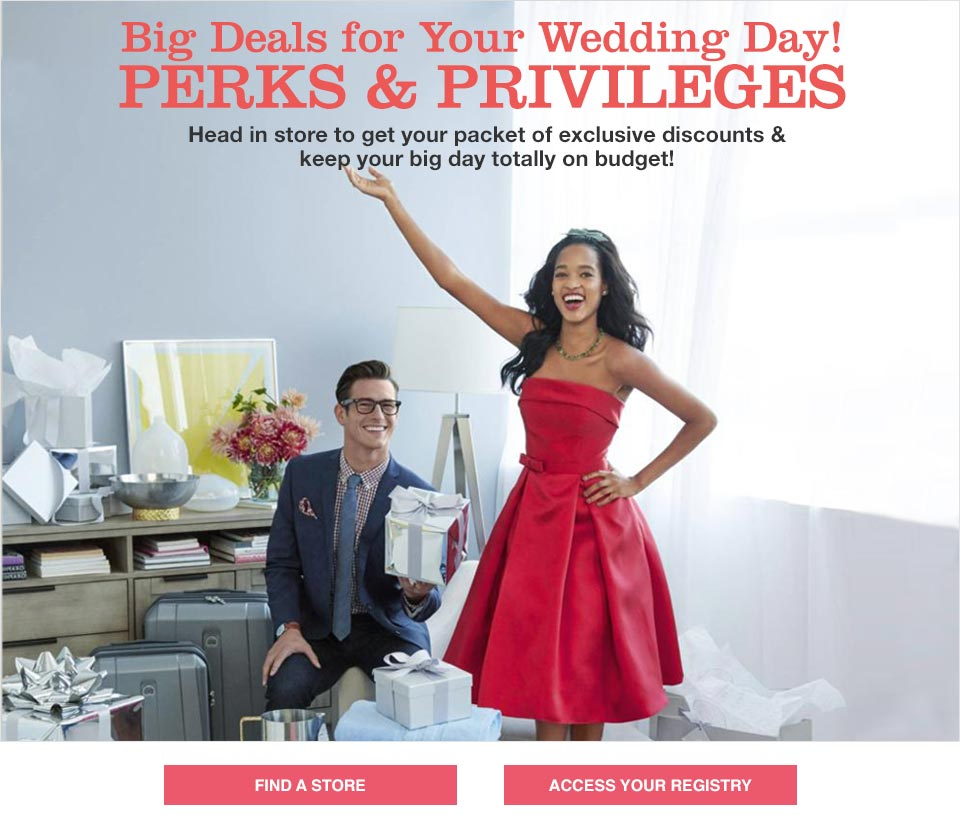 big deals for your wedding day! perks and privileges, head in store to get your packet of exclusive discounts and keep your big day totally on budget!