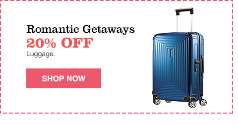 romantic getaways 20% off luggage.