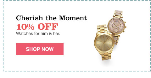 cherish the moment 10% off watches for him and her.