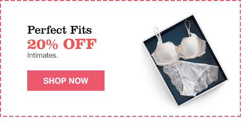 perfect fits 20% off intimates.