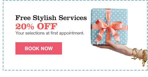 free stylish services 20% off your selections at first appointment.