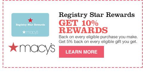 registry star rewards get 10% rewards back on every eligible purchase you make. get 5% back on every eligible gift you get.