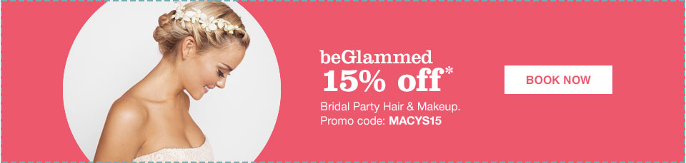 beglammed 15% off bridal party hair and makeup. promo code macys15