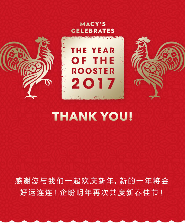 Macy's celebrates the year of the rooster 2017. Thank you. Thanks for helping us start off the new year with a bang. It already feels like it's going to be a lucky one. Join us again for more celebrations next year!