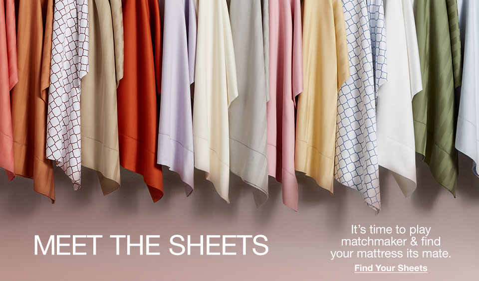 Meet the Sheets. It's time to play matchmaker and find your mattress its mate.