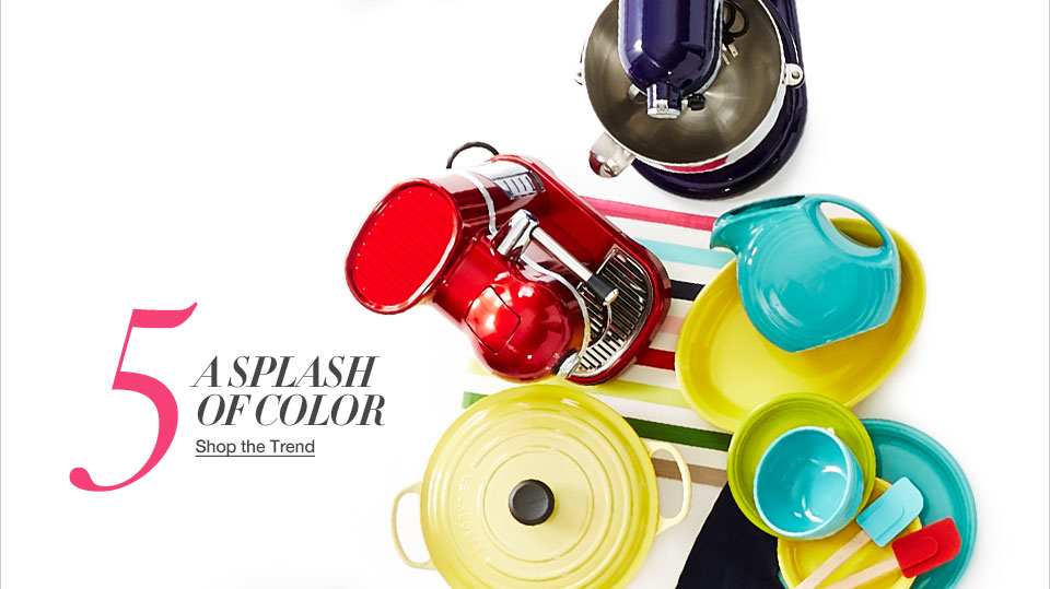 Five. A splash of color.