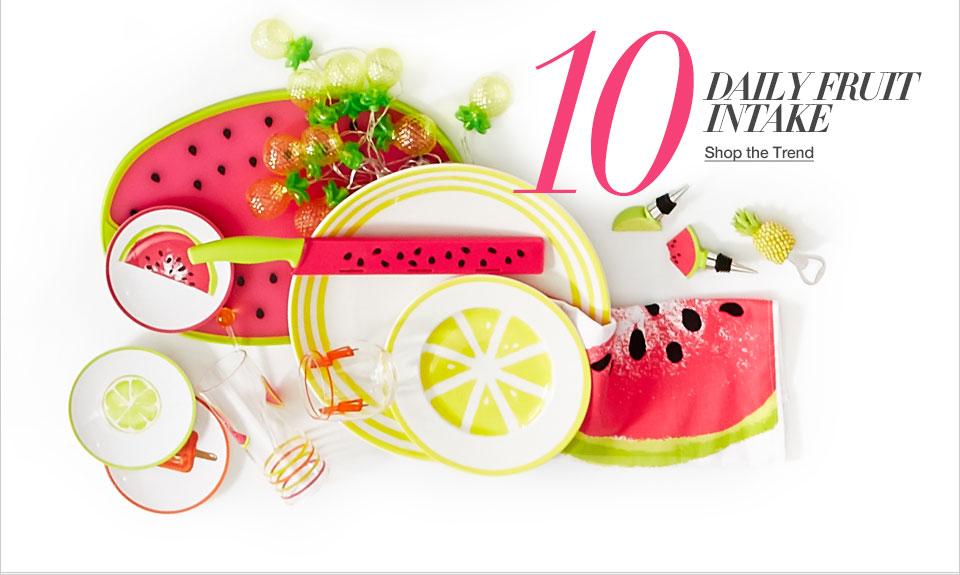 Ten. Daily fruit intake.