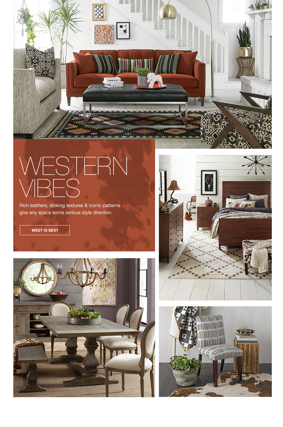 WESTERN VIBES. Rich leathers, striking textures and iconic patterns give any space some serious syle direction.