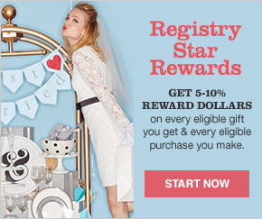 Registry Star Rewards. Get five to ten percent reward dollars on every eligible gift you get and every eligible purchase you make. Start now.