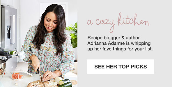 A Cozy Kitchen. Recipe blogger and author Adrianna Adarme is whipping up her fave things for your list. See her top picks.