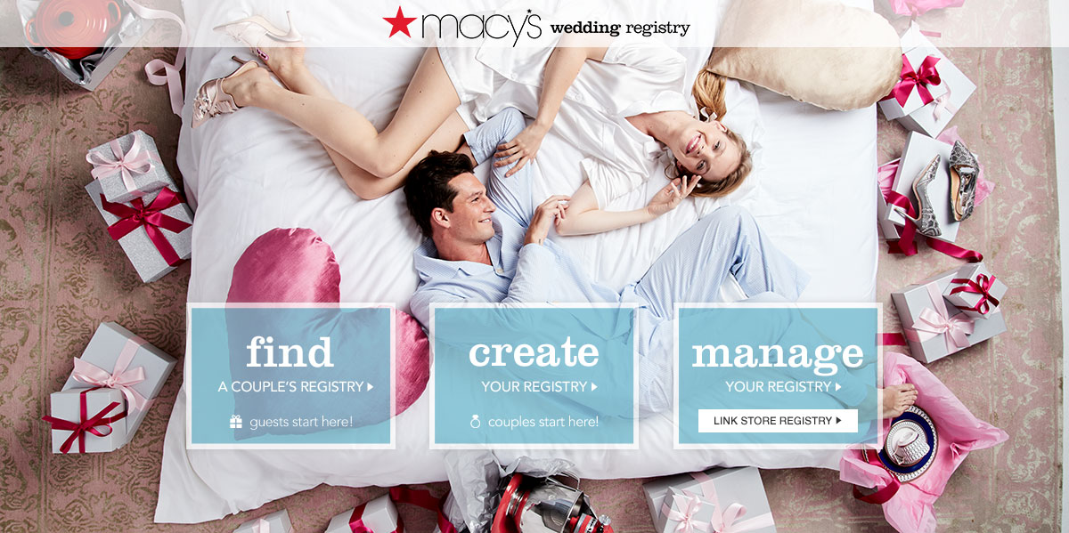 Macy's wedding registry. Find a couple's registry. Guests start here! Create your registry. Couples start here! Manage your registry. Link store registry