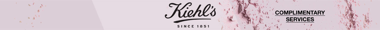 KIEHL'S SINCE 1851, COMPLIMENTARY SERVICES