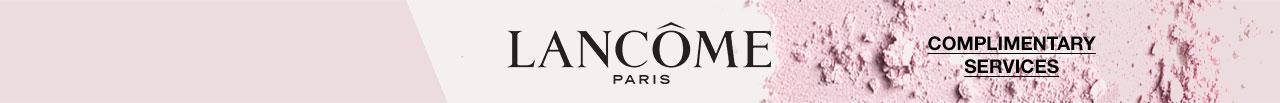 LANCOME PARIS, COMPLIMENTARY SERVICES