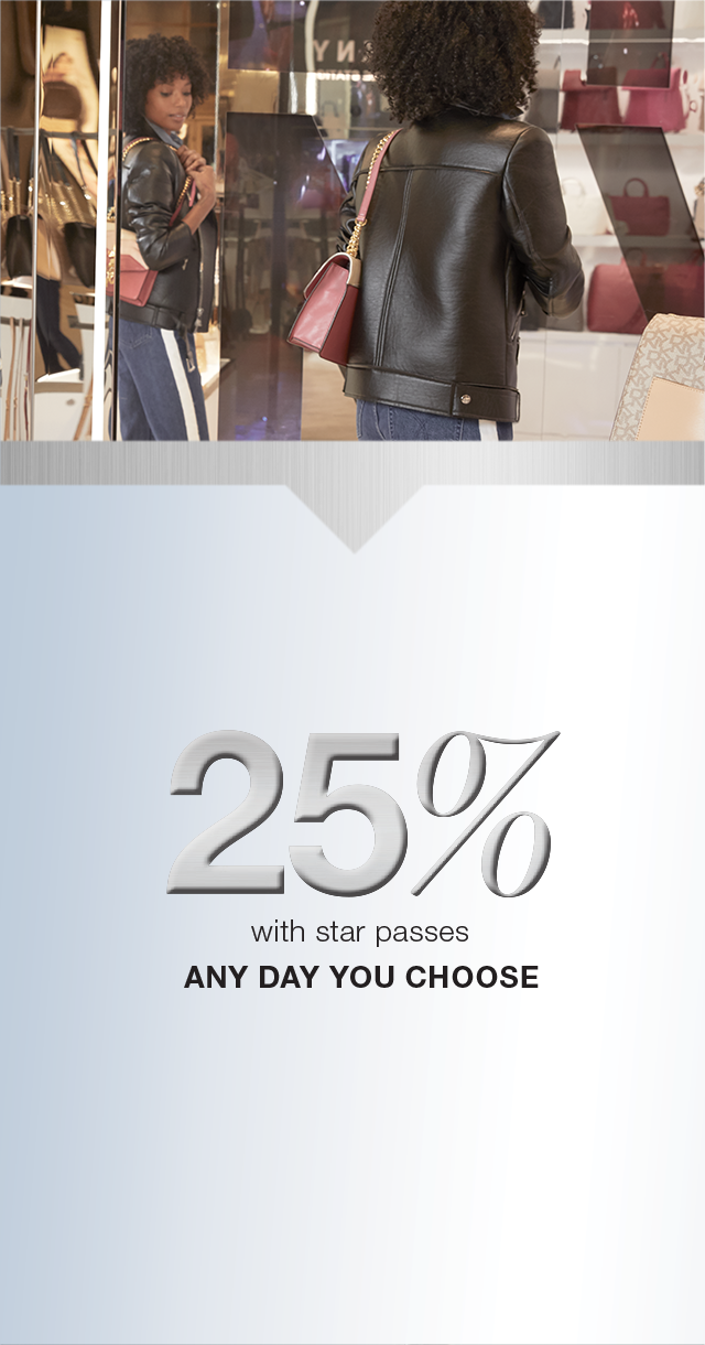 25% with star passes any day you choose.