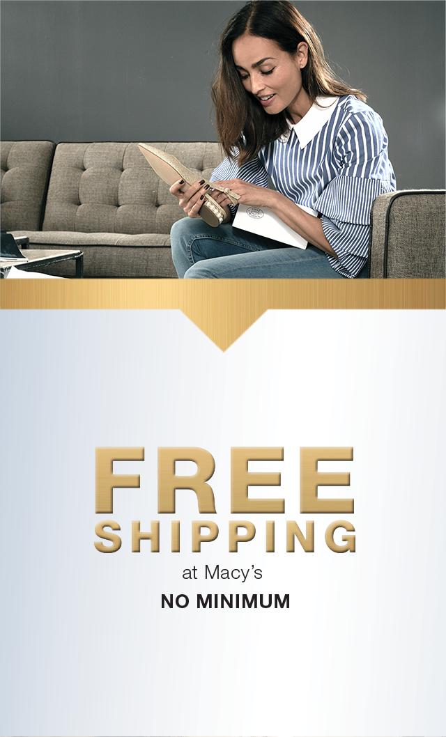 free shipping at macy's no minimum.