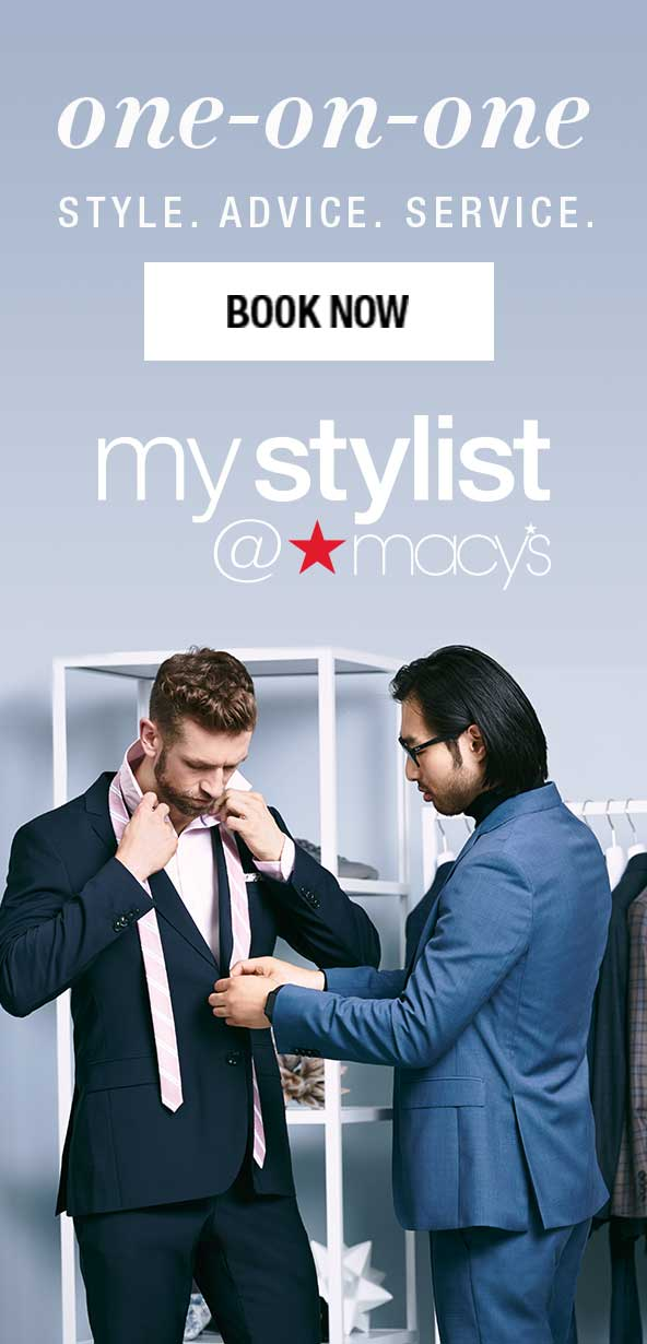 one on one. style. advice. service. book now. my stylist at macy's