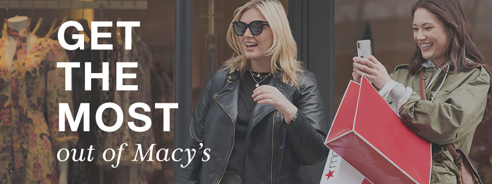 Get the most out of Macy's