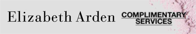 ELIZABETH ARDEN, COMPLIMENTARY SERVICES