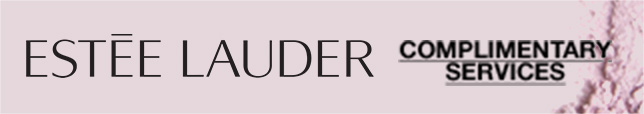 ESTEE LAUDER, COMPLIMENTARY SERVICES