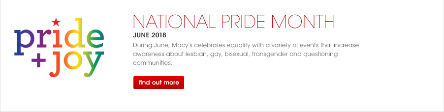 National Pride Month June 2018. During June, Macy's celebrates equality with a variety of events that increase awareness of lesbian, gay, bisexual, transgender and questioning communities.